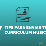 7 tips para enviar tu currículum musical