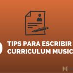 9 tips para escribir tu currículum musical