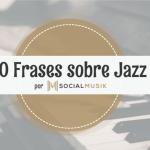 10 frases sobre Jazz