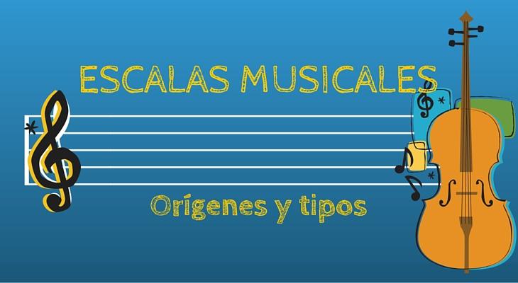 escalas musicales origenes tipos