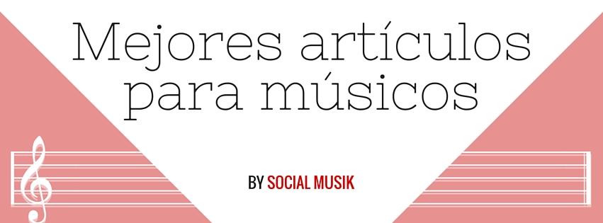 mejores articulos musicos
